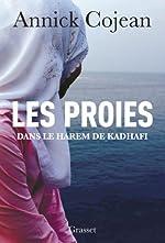 Les proies - Dans le Harem de Khadafi (Documents Français) de Annick Cojean