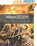 Nikon D7200: From Snapshots to Great...