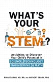 What's Your STEM?: Activities to Discover Your Child's Potential In Science, Technology, Engineering and Math