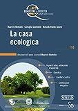 La casa ecologica: Impianti solari, antincendio e biopiscine - Domotica - Confort acustico - Certificazione energetica (Quaderni di diritto immobiliare)