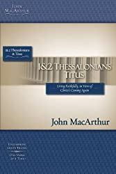1 & 2 Thessalonians and Titus (MacArthur Bible Studies) by MacArthur, John (2007) Paperback