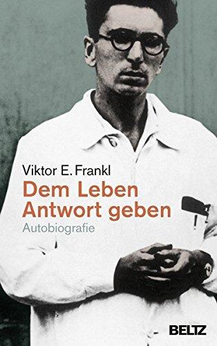 Dem Leben Antwort geben: Autobiografie