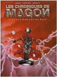 Les chroniques de Magon, Tome 5 : Les Seigneurs de Katë