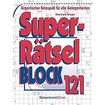 Superrätselblock 121: Gigantischer Ratespaß für alle Gelegenheiten