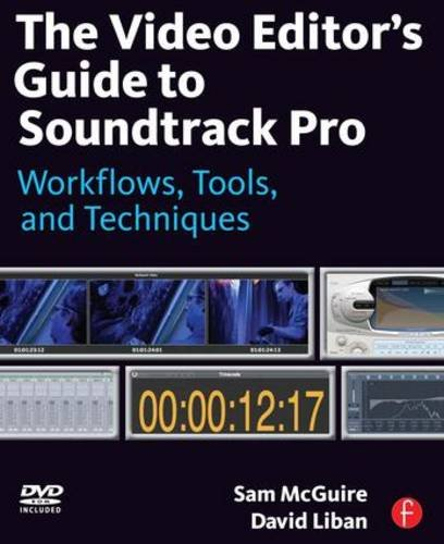 The Video Editor's Guide to Soundtrack Pro: Workflows, Tools, and Techniques - Denver-tool