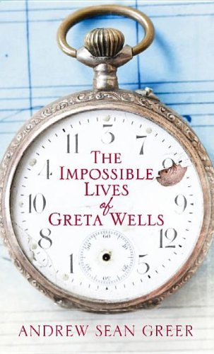Portada del libro The Impossible Lives of Greta Wells by Andrew Sean Greer (2013-10-06)