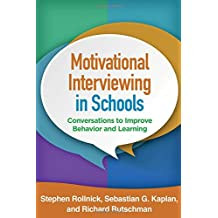 Motivational Interviewing in Schools: Conversations to Improve Behavior and Learning (Applications of Motivational Interviewing (Paperback))