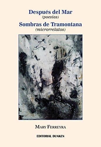 Después del mar (poesías). sombras de tramontana (microrrelatos) Mary Ferreyra