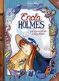 Enola Holmes y el sorprendente caso de Lady Alistair par Nancy Springer