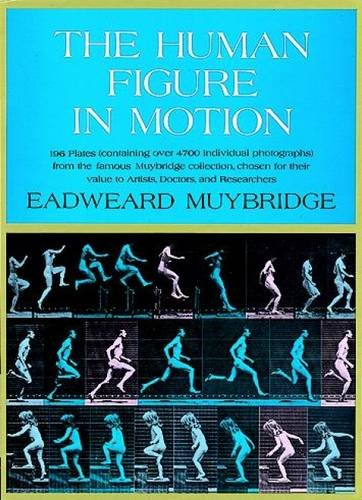 The Human Figure in Motion (Dover Anatomy for Artists) por Eadweard Muybridge