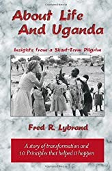 About Life and Uganda by Fred Ray Lybrand (2003-02-20)
