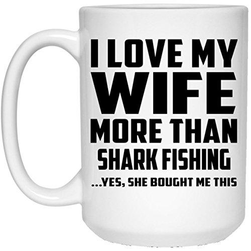 I Love My Wife More Than Shark Fishing - 15 Oz Coffee Mug Kaffeebecher 443 ml Weiß Keramik-Teetasse - Geschenk zum Geburtstag Jahrestag Muttertag Vatertag Ostern Caf ? Cup