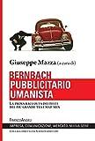 Bernbach pubblicitario umanista. La prima raccolta dei testi del più grande tra i mad men