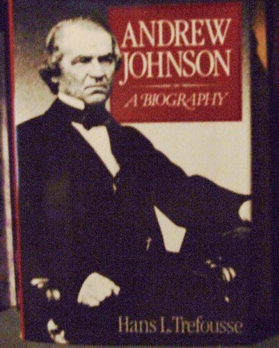 Andrew Johnson: A Biography by Hl Trefousse (1989-11-08)