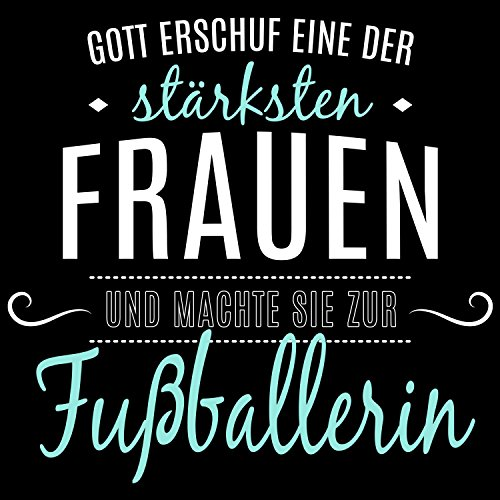 Fashionalarm Damen T-Shirt - Gott machte sie zur Fußballerin   Fun Shirt mit Spruch als Geschenk Idee Fußball Spielerin Ball Sport Verein Hobby Schwarz