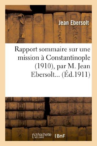 Rapport sommaire sur une mission à Constantinople (1910), par M. Jean Ebersolt.
