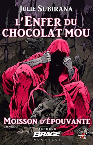 L'Enfer du chocolat mou: Moisson d'épouvante, T2 par Julie Subirana