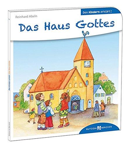 Das Haus Gottes den Kindern erklärt (Den Kindern erzählt/erklärt)
