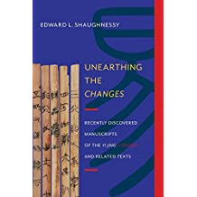 Unearthing the Changes (Translations from the Asian Classics (Hardcover))