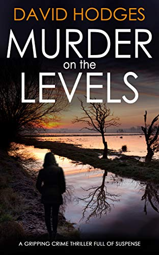 MURDER ON THE LEVELS a gripping crime thriller full of suspense (Detective Kate Hamblin mystery Book 1) by [HODGES, DAVID]