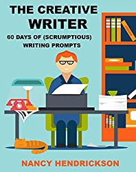 The Creative Writer: 60 Days of (Scrumptious) Writing Prompts (Writing Skills Book 8) (English Edition)