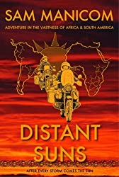 Distant Suns: Adventure in the Vastness of Africa and South America by Sam Manicom (2008-09-08)