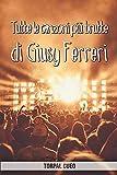 Tutte le canzoni più brutte di Giusy Ferreri: Libro e regalo divertente per fan della cantante. Tutte le sue canzoni sono stupende, per cui all'interno c'è una sorpresa (leggi descrizione qui sotto)