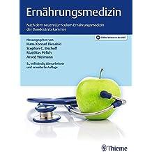 Ernährungsmedizin: Nach dem Curriculum Ernährungsmedizin der Bundesärztekammer und der DGE