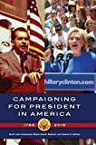 Campaigning for President in America, 1788-2016 by Scott John Hammond (2016-04-25)