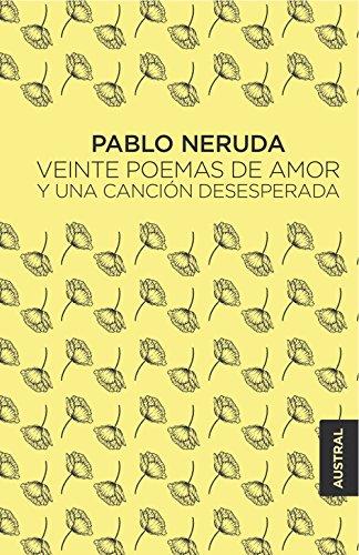 Veinte poemas de amor y una canción desesperada (Austral Singular) por Pablo Neruda