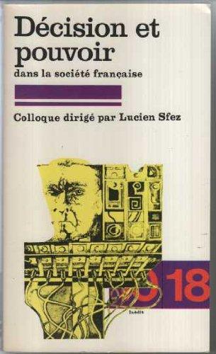 decision-et-pouvoir-dans-la-societe-francaise-colloque-paris-universite-de-dauphine-1-2-decembre-197