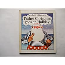 Father Christmas Goes on Holiday by Raymond Briggs (1975-08-01)