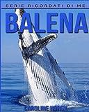 Balena: Libro Sui Balena Per Bambini Con Foto Stupende & Storie Divertenti