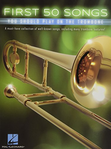 First 50 Songs You Should Play On Trombone (Book): Noten, Sammelband für Posaune