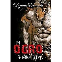 Un ogro en rehabilitacion: Volume 2 (Saga Príncipes)