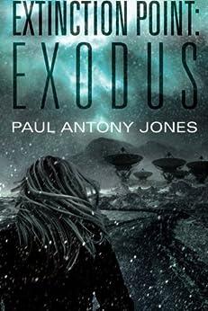 Exodus (Extinction Point Series Book 2) by [Jones, Paul Antony]