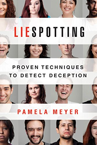 Liespotting: Proven Techniques to Detect Deception por Pamela Meyer