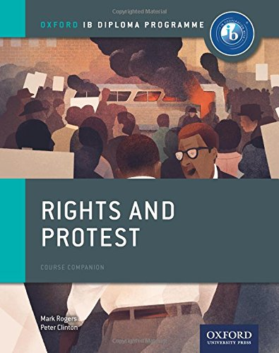Ib course book: history. Rights & protest. Per le Scuole superiori. Con espansione online (Ib Course Companions)