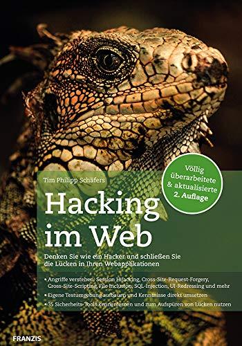 Hacking im Web: Denken Sie wie ein Hacker und schließen Sie die Lücken in Ihren Webapplikationen | Völlig überarbeitete & aktualisierte 2. Auflage - Schließen Sie Netz -