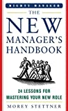 The New Manager's Handbook: 24 Lessons for Mastering Your New Role (Mighty Managers Series)