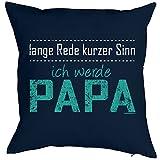 Kissenbezug, Kissenüberzug für werdende Väter - lange Rede kurzer Sinn ich werde Papa!