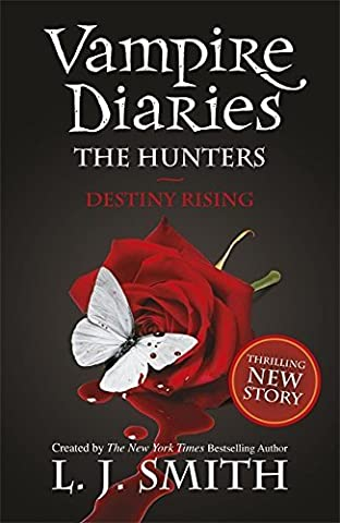 The Vampire Diaries: 10: The Hunters: Destiny Rising by L J Smith (2012-11-01)