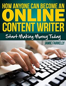 how anyone can become an online content writer ebook jamie how anyone can become an online content writer by farrelly jamie