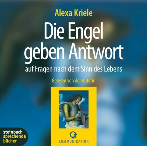 Die Engel geben Antwort auf Fragen nach dem Sinn des Lebens. 2 CDs