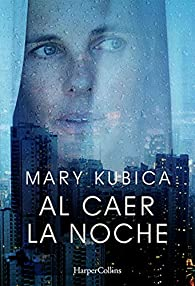 Al Caer La Noche par Mary Kubica