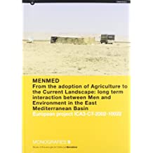 MENMED. From the adoption of Agriculture to the Current Landscape: long term interaction between Men and Environment in the East Mediterranean Basin. ... (Monografies del M.A.C.-  Barcelona)