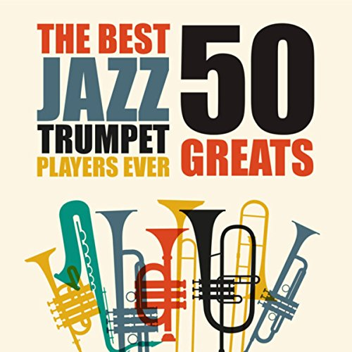The Best Jazz Trumpet Players ...
