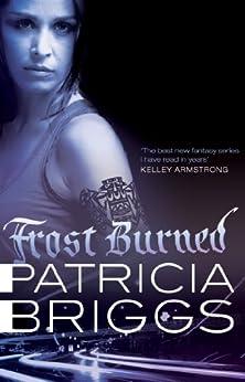 Frost Burned: Mercy Thompson Book 7 von [Briggs, Patricia]