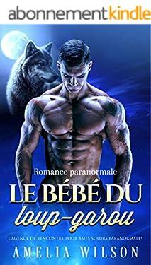 le bébé du loup-garou: Romance paranormale (L'agence de rencontre pour âmes soeurs paranormales)