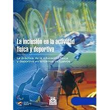 La inclusión en la actividad física y deportiva (Bicolor) (Educación Física / Pedagogía / Juegos nº 43) (Spanish Edition)